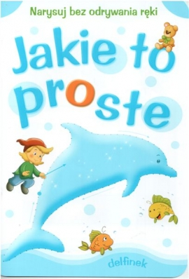 Jakie to proste - delfinek